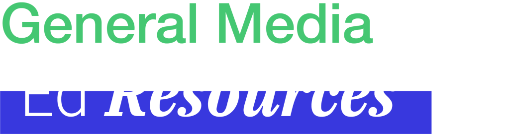 General Media Ed Resources Title Image